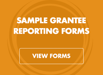 Text graphic reads: Sample Grantee Reporting Forms